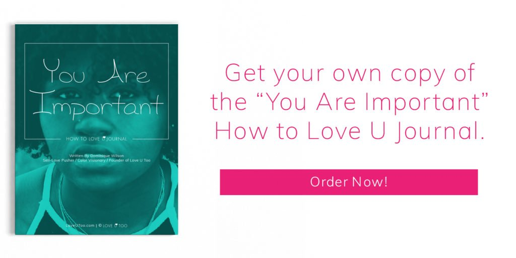 "Order your ""You Are Important"" How to Love U Journal now!"