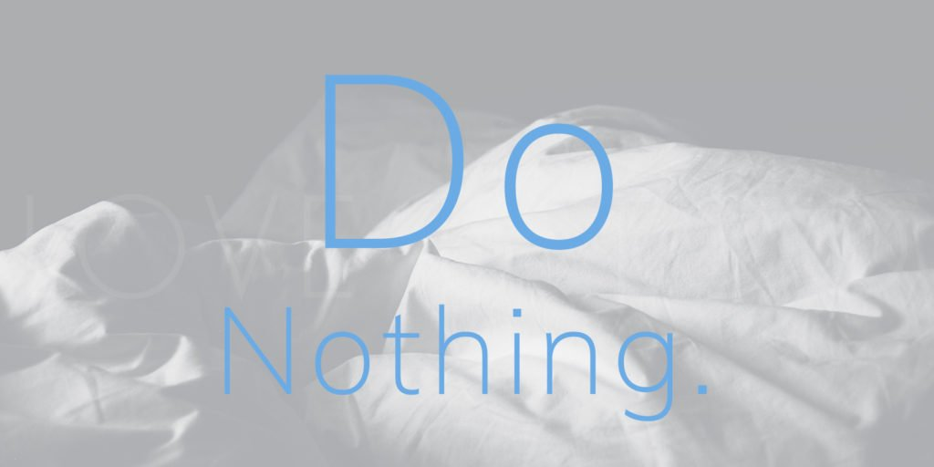 Do Nothing.
