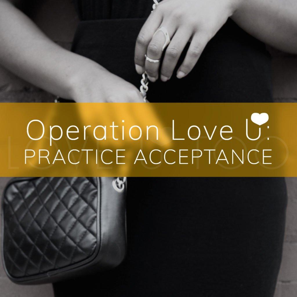 Operation Love U: Practice Acceptance