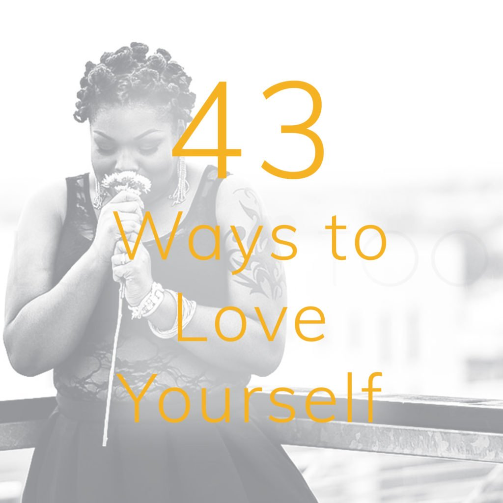 43 ways to love yourself
