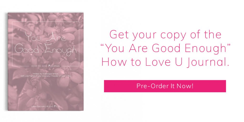 "Click here to preorder your copy of the ""you are good enough"" how to love u journal."